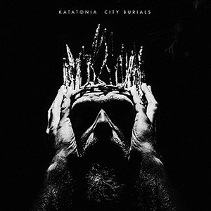 Katatonia / City Burials